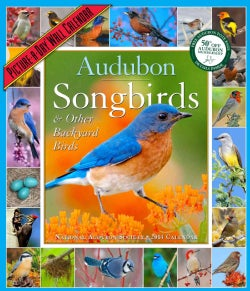 Audubon Songbirds & Other Backyard Birds 2014 Calendar (Calendar)
