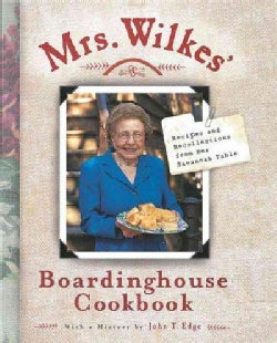 Mrs. Wilkes' Boardinghouse Cookbook: Recipes and Recollections from Her Savannah Table (Hardcover)
