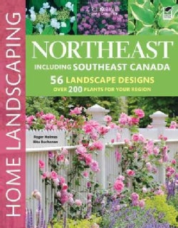 Northeast Home Landscaping: Including Southeast Canada (Paperback)