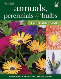 Annuals, Perennials & Bulbs for Your Home (Paperback)