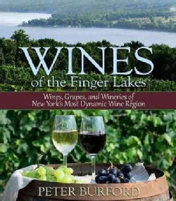 Wines of the Finger Lakes: Wines, Grapes, and Wineries of New Yorks Most Dynamic Wine Region (Paperback)