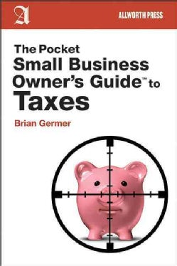 The Pocket Small Business Owner's Guide to Taxes (Paperback)