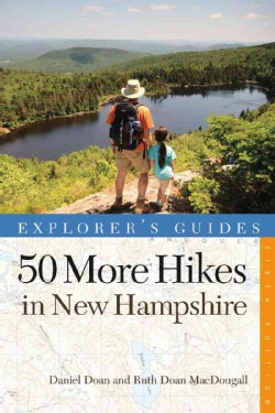 Explorer's Guides 50 More Hikes in New Hampshire: Day Hikes and Backpacking Trips from Mount Monadnock to Mount M... (Paperback)