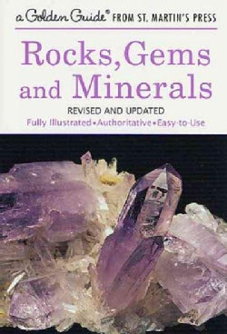 Rocks, Gems, & Minerals: A Guide to Familiar Minerals, Gems, Ores, and Rocks (Paperback)