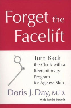 Forget the Facelift: Turn Back the Clock With a Revolutionalry Program for Ageless Skin (Paperback)