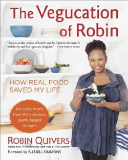 The Vegucation of Robin: How Real Food Saved My Life (Paperback)