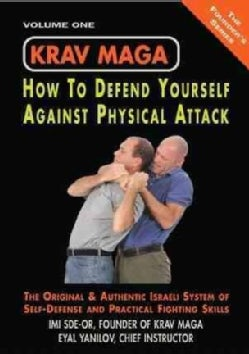 Krav Maga: How to Defend Yourself Against Physical Attack, Volume One (Paperback)
