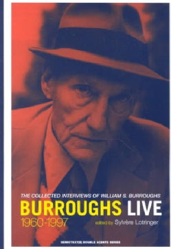 Burroughs Live: The Collected Interviews of William S. Burroughs 1960-1997 (Paperback)