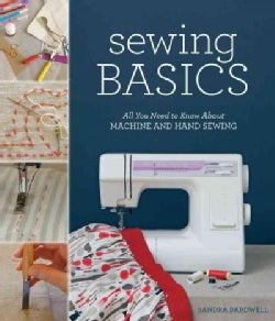 Sewing Basics: All You Need to Know About Machine and Hand Sewing (Paperback)