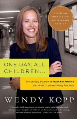 One Day, All Children: The Unlikely Triumph of Teach for America and What I Learned Along the Way (Paperback)