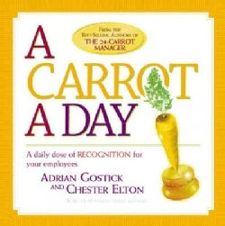 A Carrot a Day: A daily dose of Recognition for your employees (Paperback)