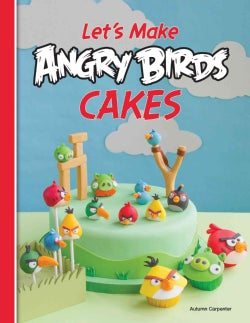 Let's Make Angry Birds Cakes (Paperback)