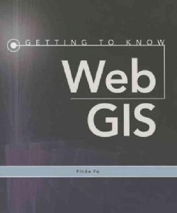 Getting to Know Web GIS (Paperback)