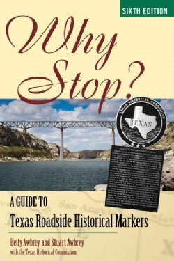 Why Stop?: A Guide to Texas Roadside Historical Markers (Paperback)