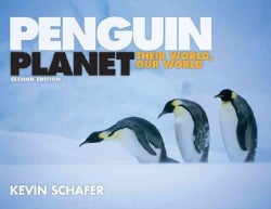 Penguin Planet: Their World, Our World (Paperback)