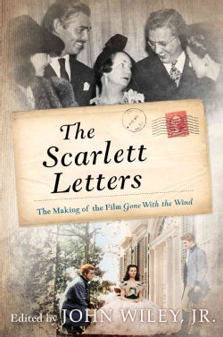 The Scarlett Letters: The Making of the Film Gone With the Wind (Hardcover)