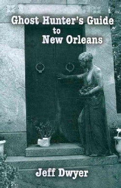 Ghost Hunter's Guide to New Orleans (Paperback)