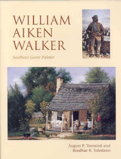 William Aiken Walker: Southern Genre Painter (Hardcover)