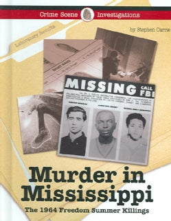 Murder in Mississippi: The 1964 Freedom Summer Killings (Hardcover)