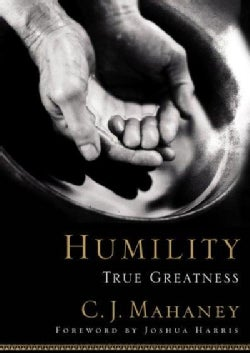Humility: True Greatness (Hardcover)