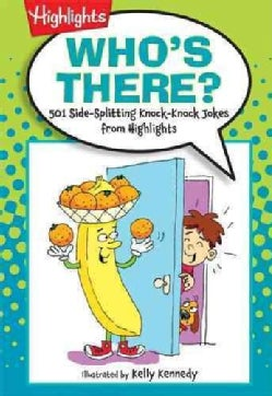 Who's There?: 501 Side-Splitting Knock-Knock Jokes from Highlights (Paperback)