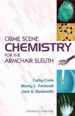Crime Scene Chemistry for the Armchair Sleuth (Hardcover)