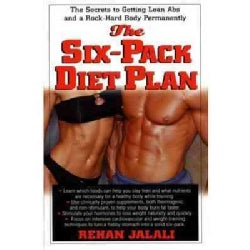 The Six-Pack Diet Plan: The Secrets To Getting Lean Abs And A Rock-Hard Body Permanently (Paperback)