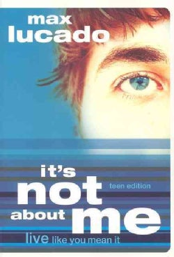 It's Not About Me, Teen Edition (Paperback)