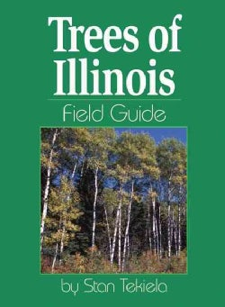 Trees of Illinois Field Guide (Paperback)