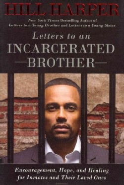 Letters to an Incarcerated Brother: Encouragement, Hope, and Healing for Inmates and Their Loved Ones (Hardcover)