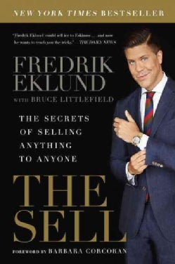 The Sell: The Secrets of Selling Anything to Anyone (Paperback)