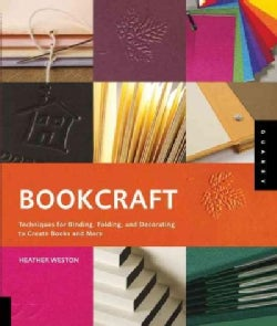 Bookcraft: Techniques for Binding, Folding, and Decorating to Create Books and More (Paperback)