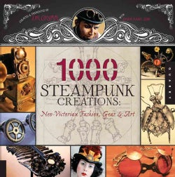 1000 Steampunk Creations (Paperback)