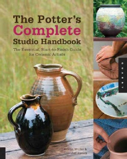 The Potter's Complete Studio Handbook: The Essential, Start-to-Finish Guide for Ceramic Artists (Paperback)