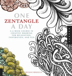One Zentangle a Day: A 6-Week Course in Creative Drawing for Relaxation, Inspiration, and Fun (Paperback)