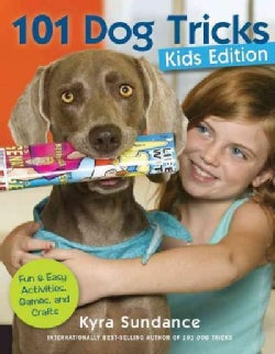 101 Dog Tricks: Fun & Easy Activities, Games, and Crafts: Kids Edition (Paperback)