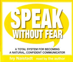 Speak Without Fear: A Total System for Becoming a Natural, Confident Communicator (CD-Audio)