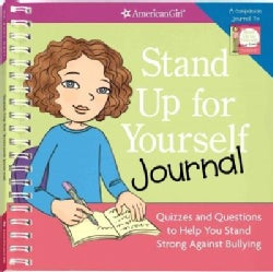 Stand Up for Yourself Journal: Quizzes and Questions to Help You Stand Strong Against Bullying (Notebook / blank book)