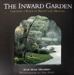 The Inward Garden: Creating a Place of Beauty and Meaning (Hardcover)