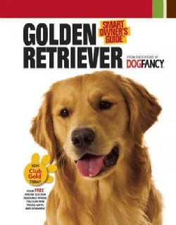 Golden Retriever: Smart Owner's Guide