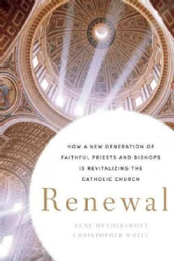 Renewal: How a New Generation of Faithful Priests and Bishops Is Revitalizing the Catholic Church (Hardcover)