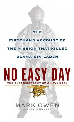 No Easy Day: The Firsthand Account of the Mission That Killed Osama Bin Laden (Paperback)