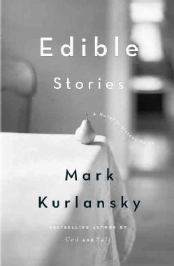 Edible Stories: A Novel in Sixteen Parts (Paperback)