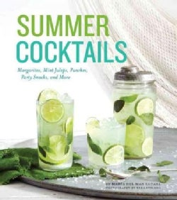 Summer Cocktails: Margaritas, Mint Juleps, Punches, Party Snacks, and More (Hardcover)