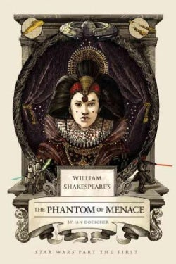 William Shakespeare's The Phantom of Menace: Star Wars Part the First (Hardcover)