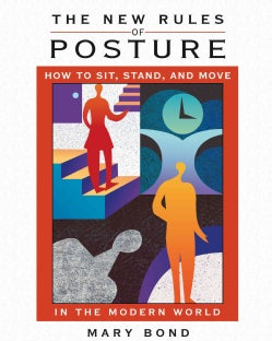The New Rules of Posture: How to Sit, Stand, And Move in the Modern World (Paperback)