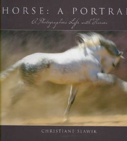 Horse: A Portrait: A Photographer's Life With Horses (Hardcover)