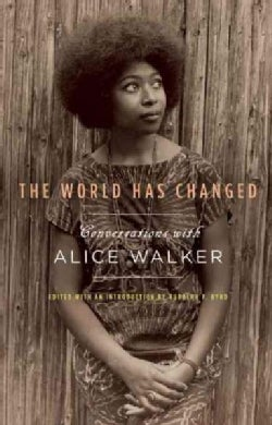 The World Has Changed: Conversations With Alice Walker (Paperback)