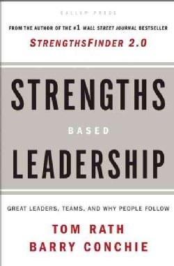 Strengths-Based Leadership: Great Leaders, Teams, and Why People Follow (Hardcover)