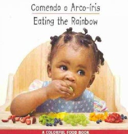 Eating the Rainbow / Comendo o Arco-Iris: Portuguese/English Edition (Board book)